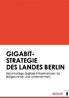Gigabit-Strategie des Landes Berlin © Land Berlin
