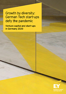 Growth by diversity: German Tech start-ups defy the pandemic Venture capital and start-ups in Germany 2020 © EY